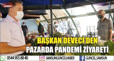 BAŞKAN DEVECİ'DEN PAZARDA PANDEMİ ZİYARETİ