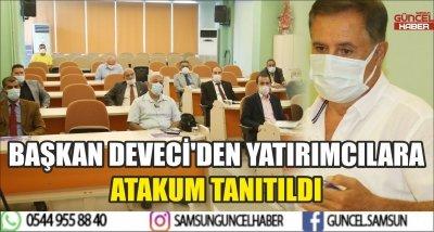 BAŞKAN DEVECİ'DEN YATIRIMCILARA ATAKUM TANITILDI