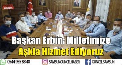 Başkan Erbin: Milletimize Aşkla Hizmet Ediyoruz