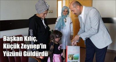 Başkan Kılıç, Küçük Zeynep'in Yüzünü Güldürdü