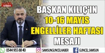 BAŞKAN KILIÇ'IN 10-16 MAYIS ENGELLİLER HAFTASI MESAJI