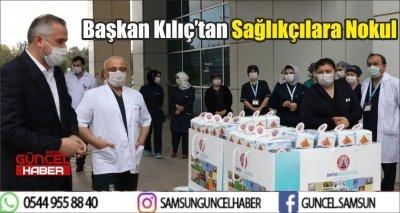 Başkan Kılıç'tan Sağlıkçılara Nokul