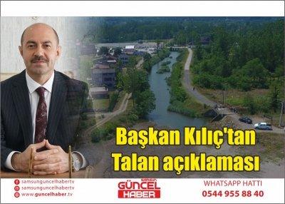 Başkan Kılıç'tan Talan açıklaması