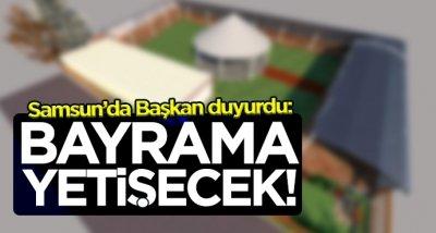 Başkan Osman Topaloğlu duyurdu:Bayrama yetişecek!