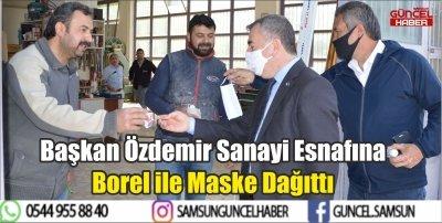 Başkan Özdemir Sanayi Esnafına Borel ile Maske Dağıttı