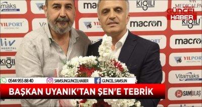 BAŞKAN UYANIK'TAN ŞEN'E TEBRİK