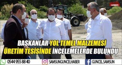 BAŞKANLAR YOL TEMEL MALZEMESİ ÜRETİM TESİSİNDE İNCELEMELERDE BULUNDU