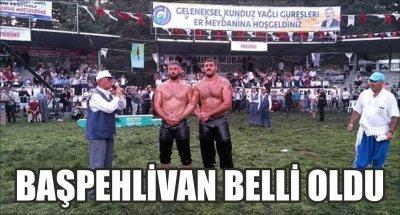 BAŞPEHLİVAN BELLİ OLDU