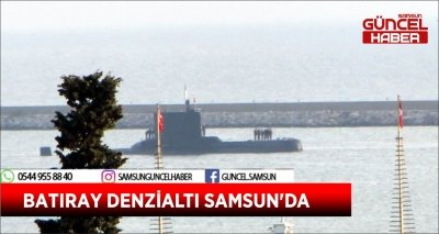 BATIRAY DENZİALTI SAMSUN'DA