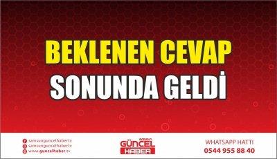 BEKLENEN CEVAP SONUNDA GELDİ