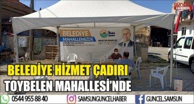 BELEDİYE HİZMET ÇADIRI TOYBELEN MAHALLESİ'NDE