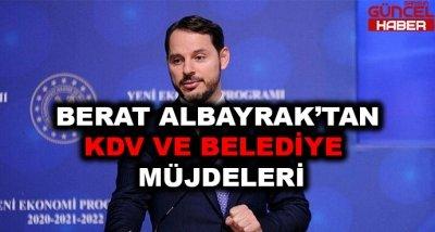 BERAT ALBAYRAK'TAN KDV VE BELEDİYE MÜJDELERİ