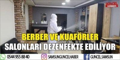 BERBER VE KUAFÖRLER SALONLARI DEZENFEKTE EDİLİYOR