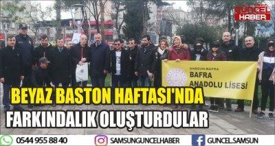BEYAZ BASTON HAFTASI'NDA FARKINDALIK OLUŞTURDULAR