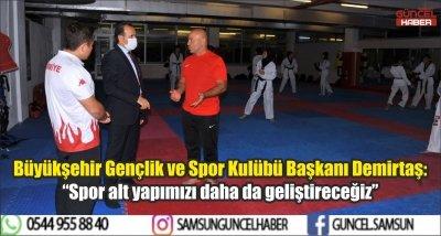 """Büyükşehir Gençlik ve Spor Kulübü Başkanı Demirtaş: """"Spor alt yapımızı daha da geliştireceğiz"""""""
