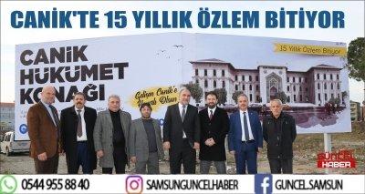 CANİK'TE 15 YILLIK ÖZLEM BİTİYOR