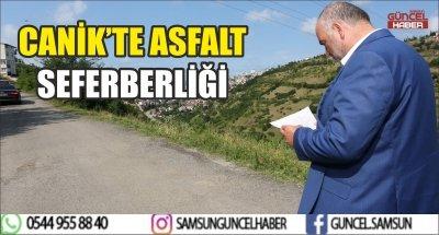 CANİK'TE ASFALT SEFERBERLİĞİ
