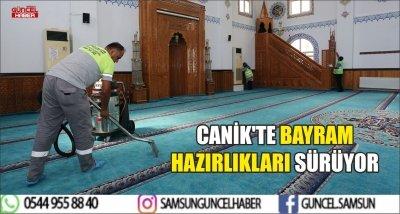 CANİK'TE BAYRAM HAZIRLIKLARI SÜRÜYOR