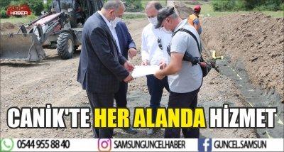 CANİK'TE HER ALANDA HİZMET