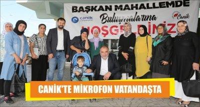 CANİK'TE MİKROFON VATANDAŞTA