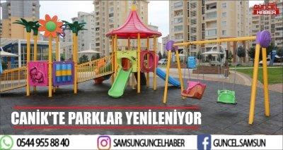 CANİK'TE PARKLAR YENİLENİYOR