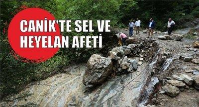 CANİK'TE SEL VE HEYELAN AFETİ