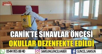 CANİK'TE SINAVLAR ÖNCESİ OKULLAR DEZENFEKTE EDİLDİ