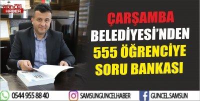 ÇARŞAMBA BELEDİYESİ'NDEN 555 ÖĞRENCİYE SORU BANKASI