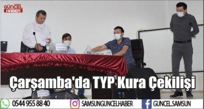 Çarşamba'da TYP Kura Çekilişi