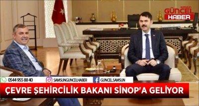 ÇEVRE ŞEHİRCİLİK BAKANI SİNOP'A GELİYOR