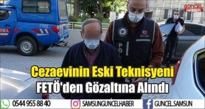 Cezaevinin Eski Teknisyeni FETÖ'den Gözaltına Alındı