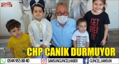 CHP CANİK DURMUYOR