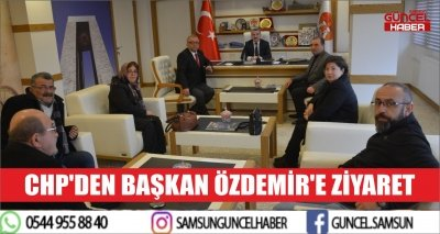 CHP'DEN BAŞKAN ÖZDEMİR'E ZİYARET