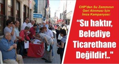 CHP'den Su Zammının Geri Alınması İçin İmza Kampanyası:
