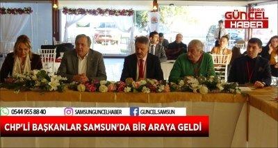 CHP'Lİ BAŞKANLAR SAMSUN'DA BİR ARAYA GELDİ