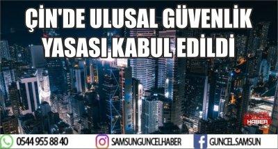 ÇİN'DE ULUSAL GÜVENLİK YASASI KABUL EDİLDİ