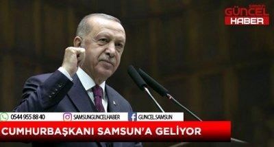 CUMHURBAŞKANI SAMSUN'A GELİYOR