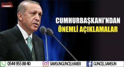 CUMHURBAŞKANI'NDAN ÖNEMLİ AÇIKLAMALAR