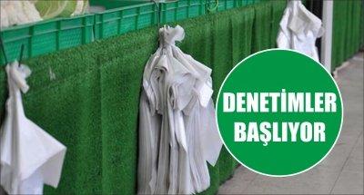 DENETİMLER BAŞLIYOR