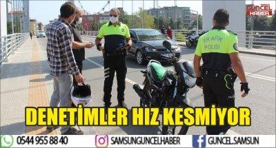 DENETİMLER HIZ KESMİYOR