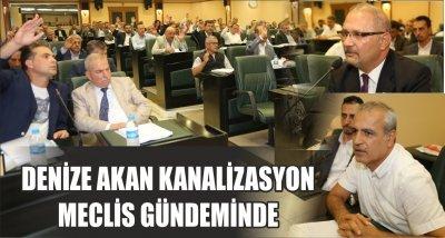 DENİZE AKAN KANALİZASYON MECLİS GÜNDEMİNDE