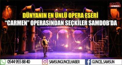 """DÜNYANIN EN ÜNLÜ OPERA ESERİ  """"CARMEN"""" OPERASINDAN SEÇKİLER SAMDOB'DA"""