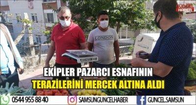 EKİPLER PAZARCI ESNAFININ TERAZİLERİNİ MERCEK ALTINA ALDI