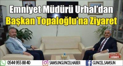 Emniyet Müdürü Urhal'dan Başkan Topaloğlu'na Ziyaret