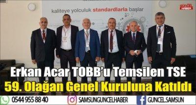 Erkan Acar TOBB'u Temsilen TSE 59. Olağan Genel Kuruluna Katıldı