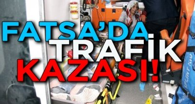 Fatsa'da trafik kazası: 5 yaralı