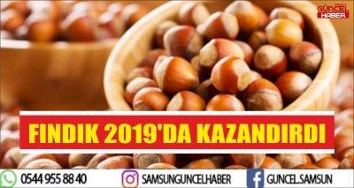 FINDIK 2019'DA KAZANDIRDI