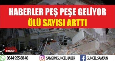 HABERLER PEŞ PEŞE GELİYOR ÖLÜ SAYISI ARTTI
