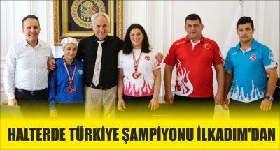 HALTERDE TÜRKİYE ŞAMPİYONU İLKADIM'DAN