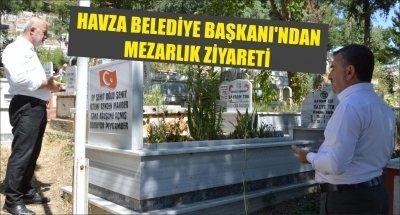 HAVZA BELEDİYE BAŞKANI'NDAN MEZARLIK ZİYARETİ